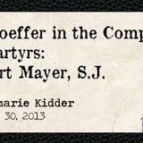 Bonhoeffer in the Company of Martyrs: Rupert Mayer. S.J.