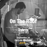 On The Roof 025 (Andrey Potyomkin & Cybrex) [Sep 24 2014] on Pure.FM