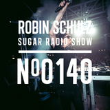 Robin Schulz | Sugar Radio 140