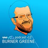 Podcast#12 BURNER GREENE