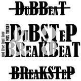 Dubstep & Breakbeat MixThree