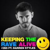 Keeping The Rave Alive Episode 265 featuring Darren Styles
