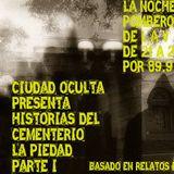 Ciudad Oculta: Historias del Cementerio La Piedad Parte I
