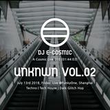 A Cosmic Live 010 : UNKNWN Vol.002 I @FunkyOne 2018_07_13 Fri. Live