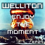 Welliton - Enjoy The Moment EP24