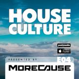 House Culture Presented by MoreCause E04