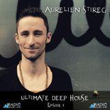 Aurelien Stireg - Ultimate Deep House episode 3 2014-10-25