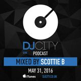 Scottie B – DJcity UK Podcast – 31/05/16