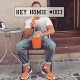 HEY HOMIE #003