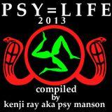 2013 PSY=LIFE (compiled mix by kenji ray aka psy manson)
