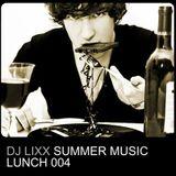 Dj Lixx - Summer Music Lunch 004