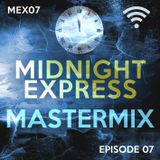 Midnight Express Mastermix [Episode 07]
