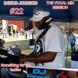 #22 DAWUD JOHNSON VOCAL SESSION LIVE IN THE MIX