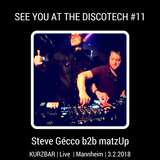 SEE YOU AT THE DISCOTECH #11 Kurzbar - Steve Gécco b2b matzUp - Live