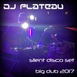 Silent Disco Set @ Big Dub 2017 [7.28.17]