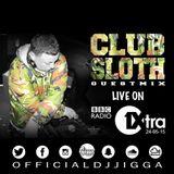 CHARLIE SLOTH CLUB SLOTH GUESTMIX BBC 1XTRA @OFFICIALDJJIGGA