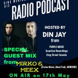 Din Jay presents his RADIO PODCAST with special guest mix by MIRKO & MEEX (17th May 2019)