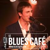 AMAURY FAIVRE DUO - BLUES CAFE LIVE #134 [FEVRIER 2019]