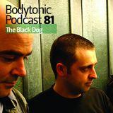 Bodytonic Podcast 081: The Black Dog