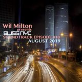 Wil Milton presents BLISS NYC Soundtrack Episode #10 Aug 2019