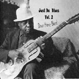 Just Da Blues Vol. 2;  Down Home Blues