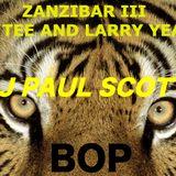 ZANZIBAR III THE TEE AND LARRY YEARS