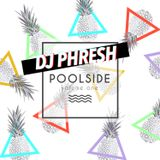 DJ PHRESH - Poolside v1