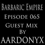 Barbaric Empire 065 (Guest Mix By aardonyx)