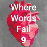 Where Words Fail #9