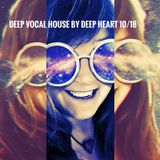 Deep Vocal House by Deep Heart 10/18