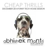 Cheap Thrills Decemeber 2014 funky house session Abhishek Mantri ft De frost