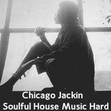 Chicago Jackin Soulful House Music Hard