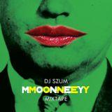 Dj SZUm - Mmoonneeyy (mixtape)