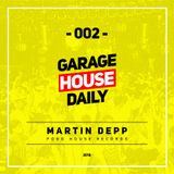 Garage House Daily #002 (2018) - Martin Depp