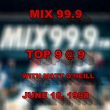 MIX 99.9 TOP 9 @ 9 - JUNE 18, 1998