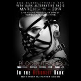 In The Bloodlit Dark! March-11-2019 (Industrial, Gothic, Darkwave, EBM, Dark Electro)