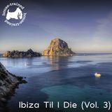 Ibiza Til I Die (Vol. 3)