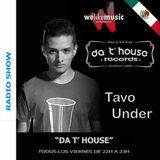 Tech-House 2015 Da T' House Radio Show Special Guest 02 - Tavo Under