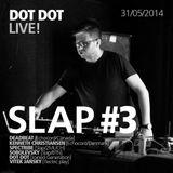 DOT DOT_LIVE@_SLAP#3