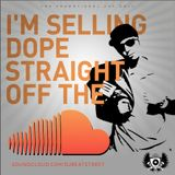 Dj Beatstreet - I'm Sellin' Dope Straight Off The Soundcloud