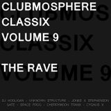 Clubmosphere Classix Volume 9: The Rave