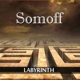 Somoff -  Labyrinth....