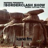 The Border Clash Show #55 on Kane FM 103.7