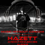 AleOle @ Music Without Condom invites Hazett 11-01-2014