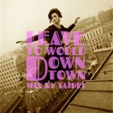 Leave to World Downtown