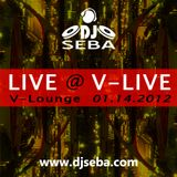 Dj Seba - LIVE @ V-LIVE V-Lounge 01.14.2012