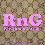RnG - Rhythm n Garage mixed by James Reilly & Chris James (2007)
