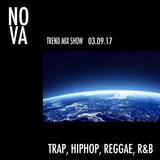 NOVA - Trend Mix Show - 03/09/17