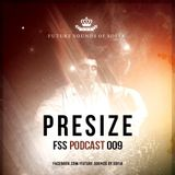 Presize - FSS Podcast 009