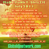 MaDs-FuNkY_ShIzZlE-July2011